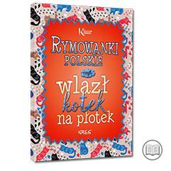 Rymowanki polskie, czyli wlazł kotek na płotek